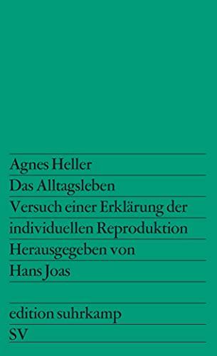 9783518108055: Das Alltagsleben: Versuch einer Erklärung der individuellen Reproduktion. Autorisierte Übersetzung von Peter Kain