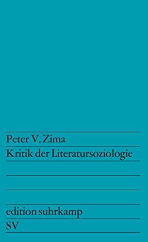 9783518108574: Zima, P: Kritik der Literatursoziologie (Edition Suhrkamp)