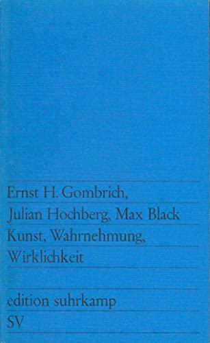 Kunst, Wahrnehmung, Wirklichkeit. - Gombrich, Ernst H., Julian Hochberg und Max Black