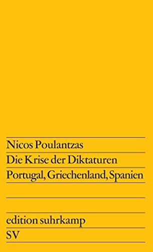 Die Krise der Diktaturen. Portugal, Griechenland, Spanien.: Poulantzas, Nicos