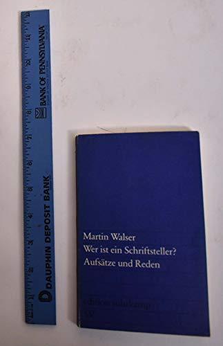 Wer ist ein Schriftsteller? Aufsätze und Reden.: Walser, Martin