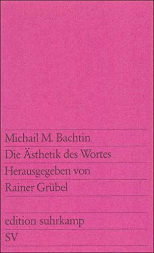 Die Asthetik des Wortes (Edition Suhrkamp) (German Edition) (3518109677) by M. M Bakhtin