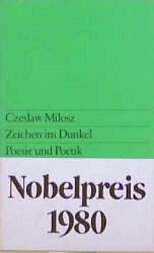 Zeichen im Dunkel. Poesie und Poetik: Milosz, Czeslaw