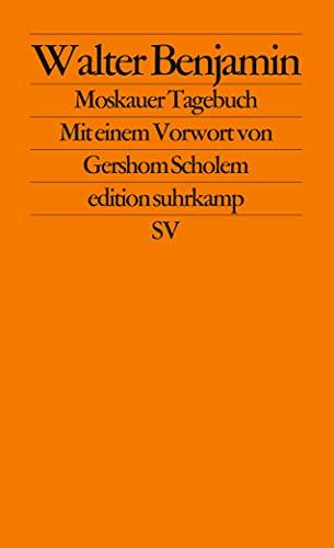 Moskauer Tagebuch (Edition Suhrkamp ; n.F., Bd.: Benjamin, Walter