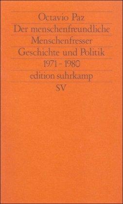 9783518110645: Der menschenfreundliche Menschenfresser: Geschichte und Politik 1971 - 1980. (Neue Folge, 64)