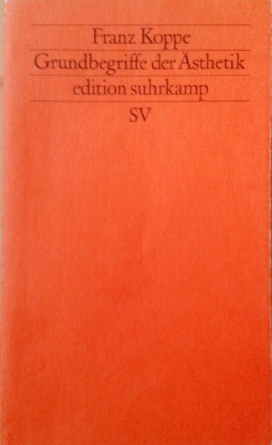 Grundbegriffe der Asthetik (Edition Suhrkamp) (German Edition): Koppe, Franz