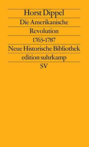 9783518112632: Die Amerikanische Revolution 1763 - 1787: Neue Historische Bibliothek