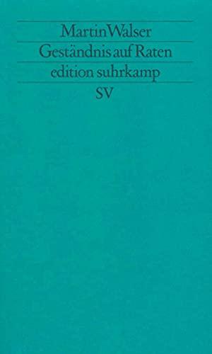 Gestandnis auf Raten (Edition Suhrkamp) (German Edition): Walser, Martin