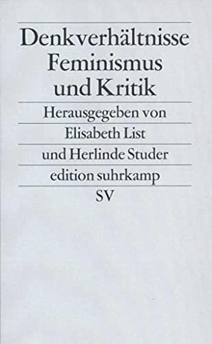 9783518114070: Denkverh�ltnisse: Feminismus und Kritik (Edition Suhrkamp)
