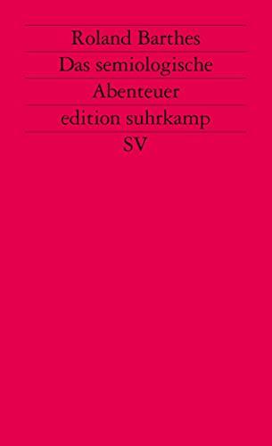 Das semiologische Abenteuer. ( Neue Folge, 441).: Barthes, Roland