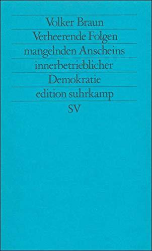 Verheerende Folgen mangelnden Anscheins innerbetrieblicher Demokratie: Schriften: Braun, Volker