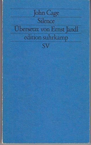 9783518114773: Silence. Aus dem Amerikanischen von Ernst Jandl. (=Edition Suhrkamp, Neue Folge; Bd. 477).