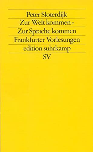 9783518115053: Zur Welt kommen. Zur Sprache kommen: Frankfurter Vorlesungen (Edition Suhrkamp)