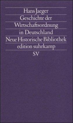 9783518115299: Geschichte Der Wirtschafts Ordnung in Deutschland (Neue historische Bibliothek) (German Edition)