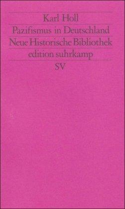 9783518115336: Pazifismus in Deutschland (Neue historische Bibliothek)
