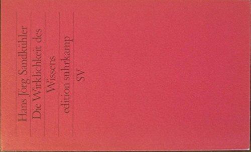 9783518116791: Die Wirklichkeit des Wissens: Geschichtliche Einführung in die Epistemologie und Theorie der Erkenntnis (Edition Suhrkamp)