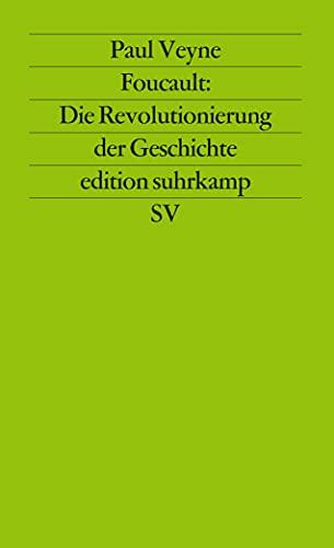 Foucault : die Revolutionierung der Geschichte. Aus dem Franz. von Gustav Rossler / Edition Suhrkamp ; 1702 = N.F., Bd. 702 - Veyne, Paul