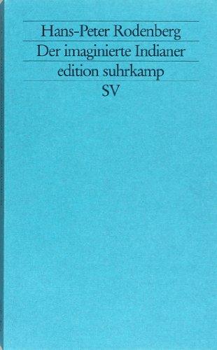 9783518118078: Der imaginierte Indianer: Zur Dynamik von Kulturkonflikt und Vergesellschaftung des Fremden (Edition Suhrkamp) (German Edition)