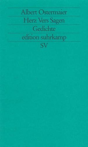 Herz, Vers, Sagen: Gedichte (Edition Suhrkamp) (German Edition): Albert Ostermaier