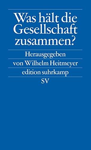 9783518120347: Was hält die Gesellschaft zusammen?: Bundesrepublik Deutschland: Auf dem Weg von der Konsens- zur Konfliktgesellschaft. Band 2