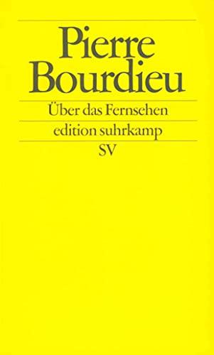 Über das Fernsehen, Aus dem Französischen von Achim Russer, - Bourdieu, Pierre