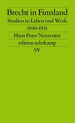 Brecht in Finnland : Studien zu Leben und Werk 1940-1941 - Hans Peter Neureuter