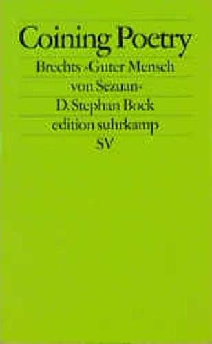 9783518120576: Coining Poetry: Brechts 'Guter Mensch von Sezuan'. Zur dramatischen Dichtung eines neuen Jahrhunderts (Edition Suhrkamp)
