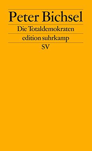 9783518120873: Die Totaldemokraten: Aufsätze über die Schweiz (Edition Suhrkamp)