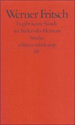 9783518121177: Es gibt keine Sünde im Süden des Herzens: Stücke (Edition Suhrkamp)