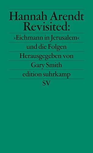 Hannah Arendt Revisited: 'Eichmann in Jerusalem' und