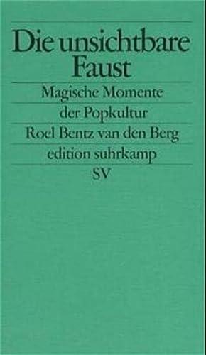 9783518122051: Die unsichtbare Faust: Magische Momente der Popkultur