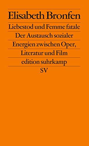 9783518122297: Liebestod und Femme fatale: Der Austausch sozialer Energien zwischen Oper Literatur und Film
