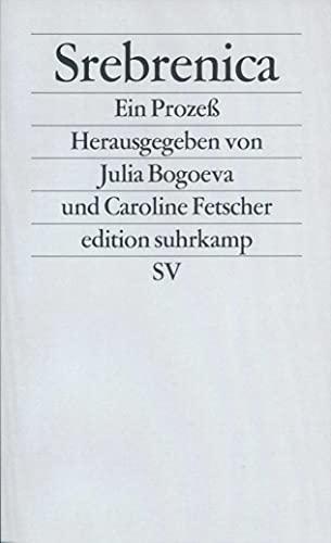 9783518122754: Srebrenica: Ein Proze�. Dokumente aus dem Verfahren gegen General Radislav Krstic vor dem Internationalen Strafgerichtshof f�r das ehemalige Jugoslawien in Den Haag