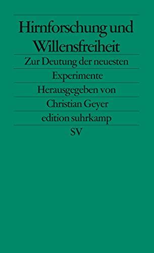 9783518123874: Hirnforschung und Willensfreiheit: Zur Deutung der neuesten Experimente