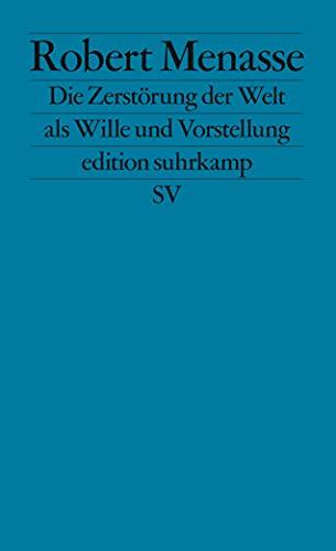 9783518124642: Die Zerstörung der Welt als Wille und Vorstellung: Frankfurter Poetikvorlesungen