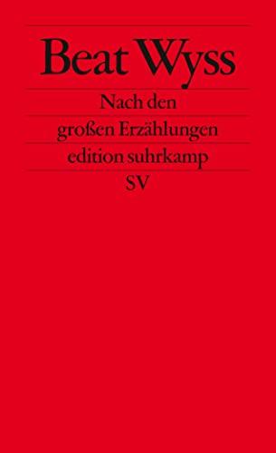 9783518125496: Nach den großen Erzählungen: Postmoderne Monokulturen