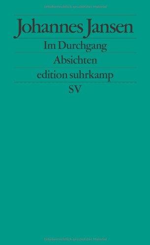 9783518125687: Im Durchgang: Absichten (edition suhrkamp)