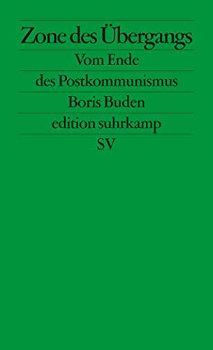 9783518126011: Zone des Übergangs Vom Ende des Postkommunismus