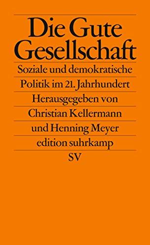 9783518126622: Die Gute Gesellschaft: Soziale und demokratische Politik im 21. Jahrhundert