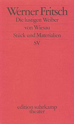 Die lustigen Weiber von Wiesau: Lustspiel. Stück und Materialien (edition suhrkamp)