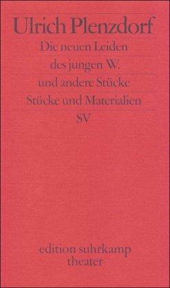 9783518134207: Die neuen Leiden des jungen W. und andere Stücke.