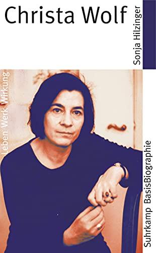 Christa Wolf: Leben, Werk, Wirkung (Suhrkamp BasisBiographien) - Hilzinger, Sonja
