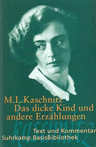Das dicke Kind und andere Erzählungen: Text: Kaschnitz, Marie Luise