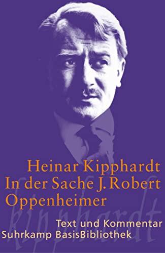 In der Sache J. Robert Oppenheimer: Kipphardt, Heinar