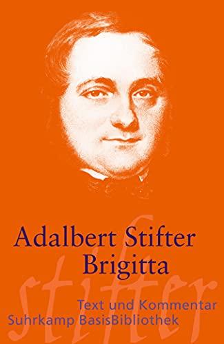 Brigitta. Studienfassung. M. e. Kommentar v. Heribert: Stifter, Adalbert:
