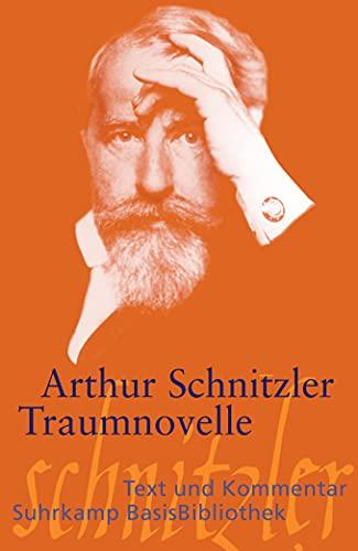 Traumnovelle. M. e. Kommentar v. Andrea Neuhaus,: Schnitzler, Arthur: