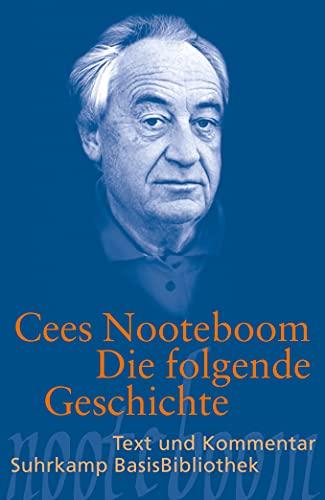 Die folgende Geschichte: Nooteboom, Cees