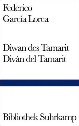 9783518220474: Diwan des Tamarit / Sonette der dunklen Liebe. Divan del Tamarit / Sonetos del amor oscuro.