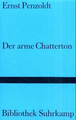 Der arme Chatterton;: Penzoldt, Ernst
