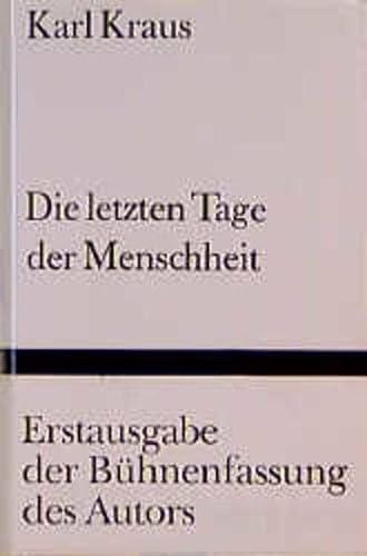 Die letzten Tage der Menschheit: Bühnenfassung des: Karl Kraus